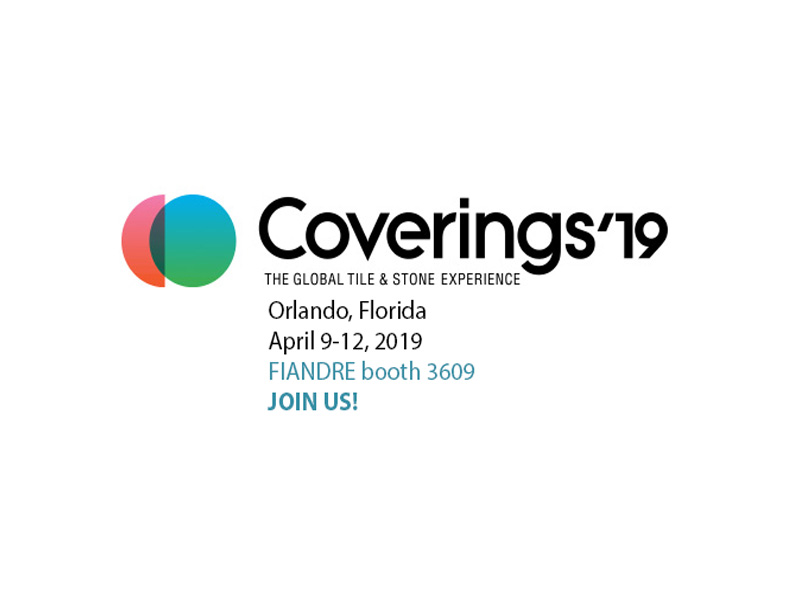 FIANDRE PARTICIPE À COVERINGS 2019 THE GLOBAL TILE & STONE EXPERIENCE